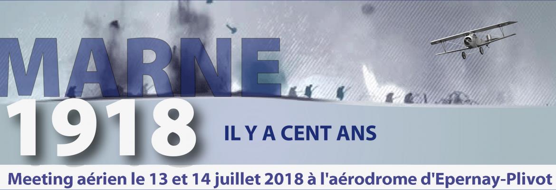 13-14 JUILLET 2018: Meeting aérien MARNE 1918-IL Y A CENT ANS