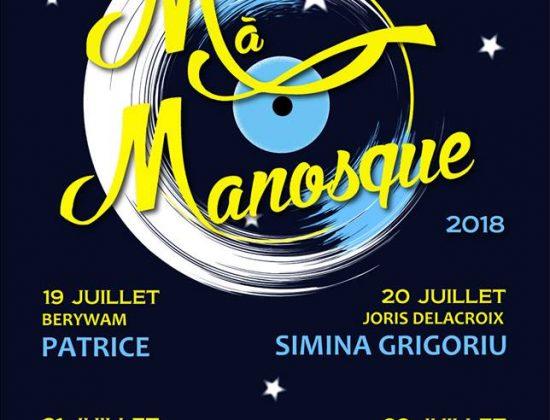 Musiks à Manosque 2018 du 19 au 22 juillet